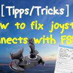 [Tutorial] Joystick disconnects mit FSUIPC 4 verhindern (Win 8/8.1)
